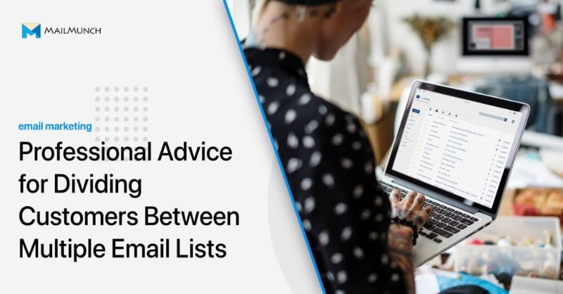 Our Advice: Divide Customers Between Multiple Email Lists