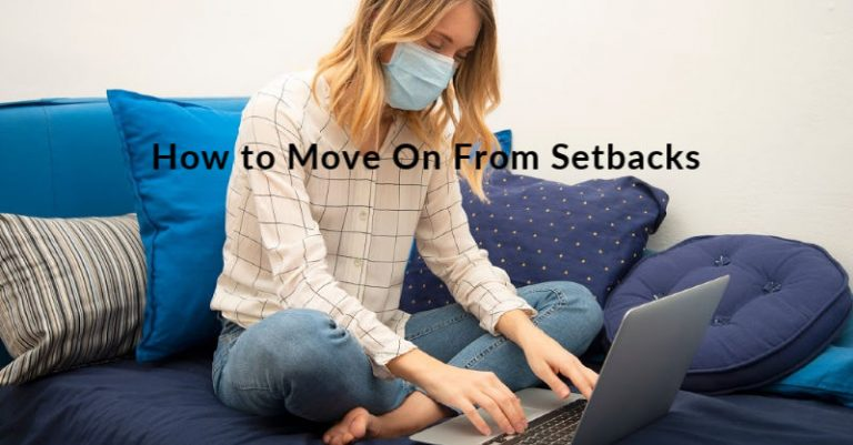 How to Move On From Setbacks