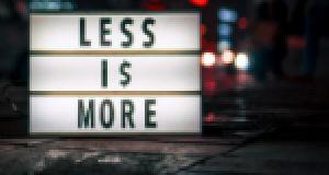 Less I$ More