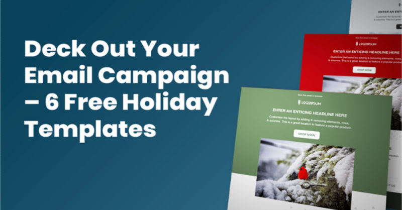 Deck Out Your Holiday Email Campaign With 6 Free Templates