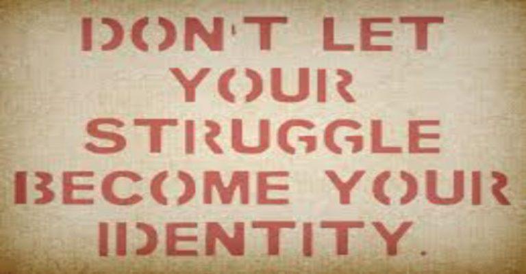 Identifying Your Struggle