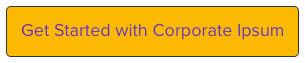 Get Started with Corporate Ipsum