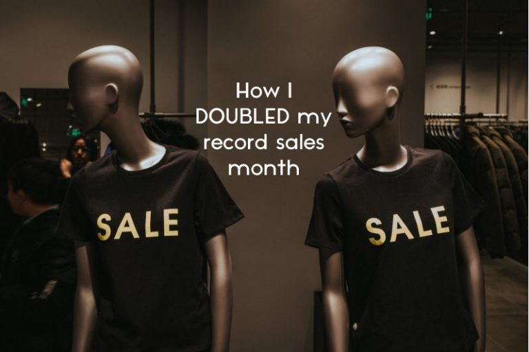 How I DOUBLED my record sales month