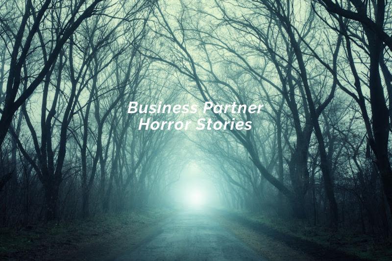Business Partner Horror Stories