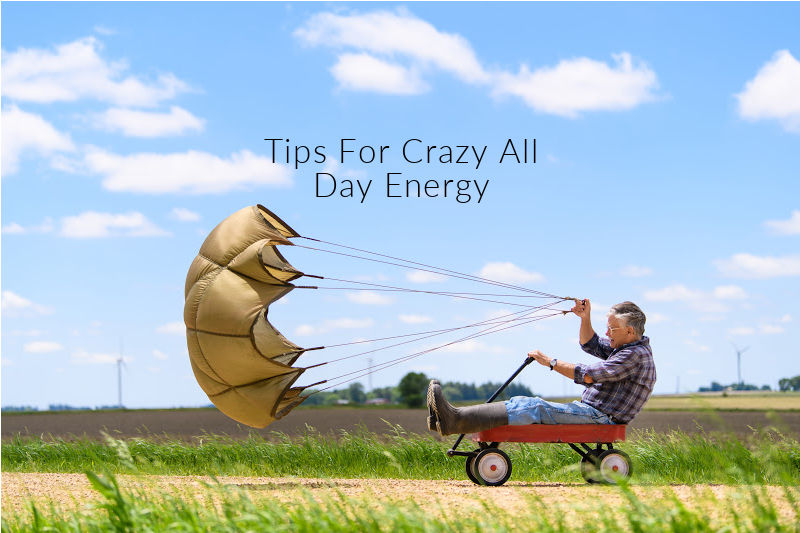 Tips For Crazy All Day Energy