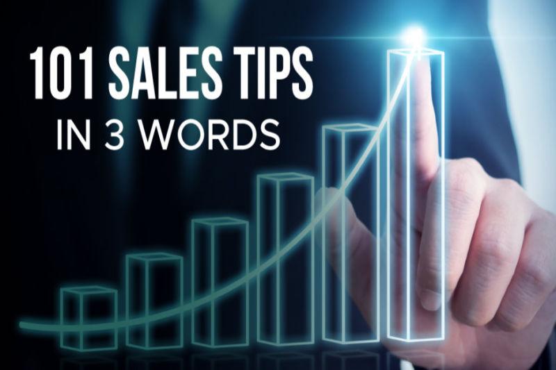 101 SALES TIPS In 3 Words