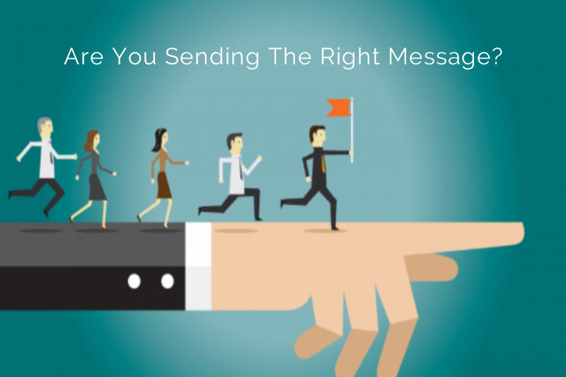 Are you sending the right message?
