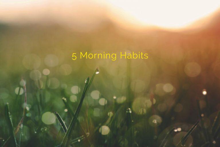 5 Morning Habits