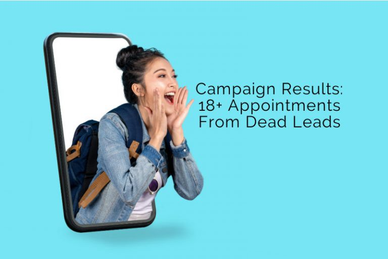 Campaign Results: 18+ Appointments From Dead Leads