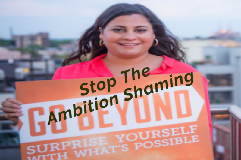 Stop The Ambition Shaming