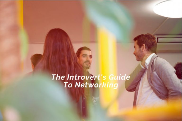 The Introvert's Guide To Networking