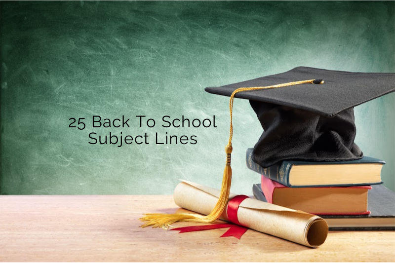 25 Back To School Subject Lines