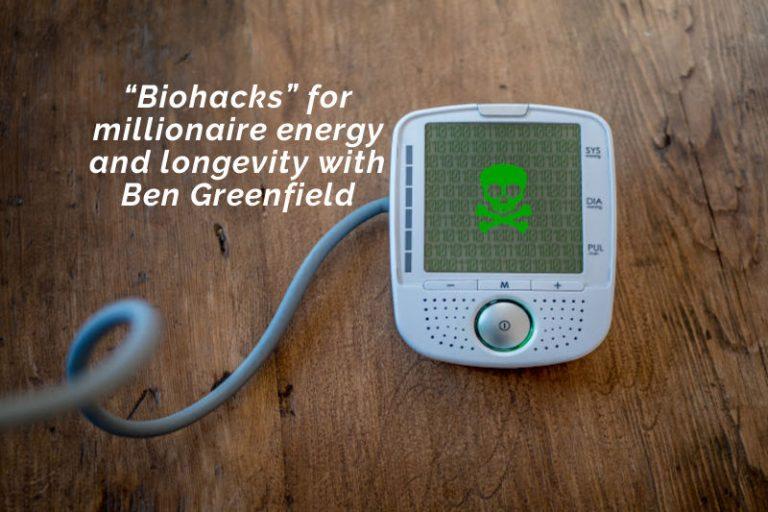 """Biohacks"" For Millionaire Energy and Longevity"